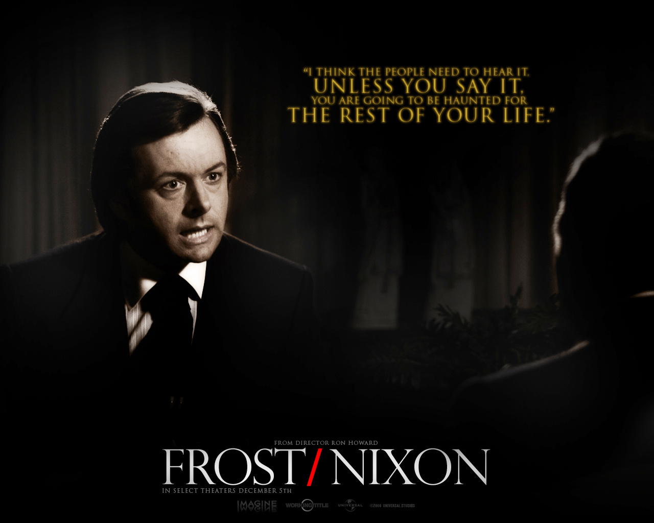 Ron Howard's Frost Nixon is one of the best and most underrated films of Hollywood