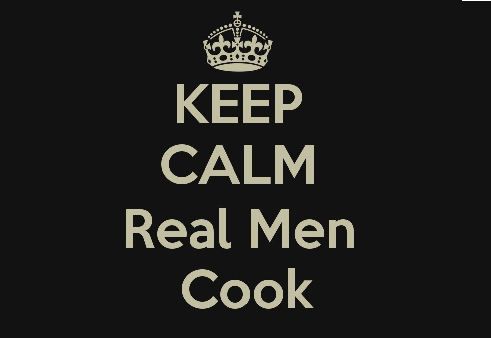 Cooking: That's What Real Men Do