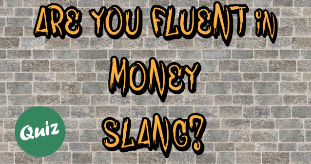 Are You Fluent in Money Slang? Play this Animated Quiz to Know