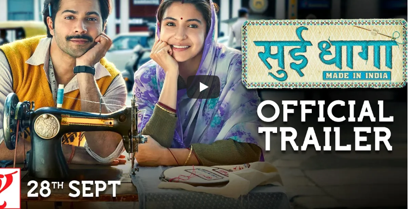 Sui Dhaaga Trailer is Out and Looks Promising