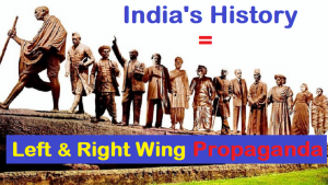 Why India's Written History is Lies and Propaganda by Left and Right Wing